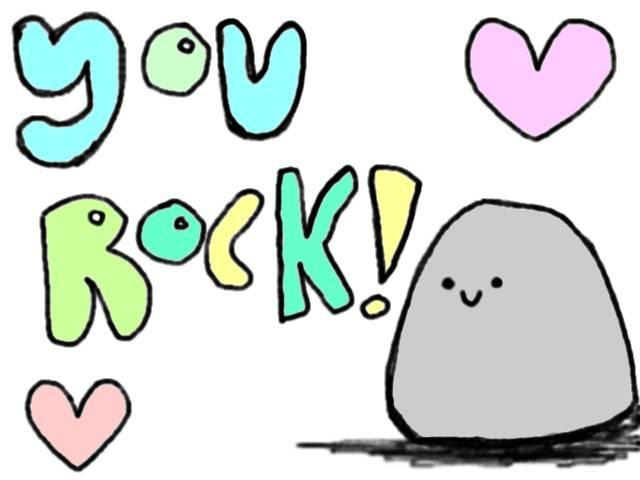Cartoon image of rock and text saying you rock